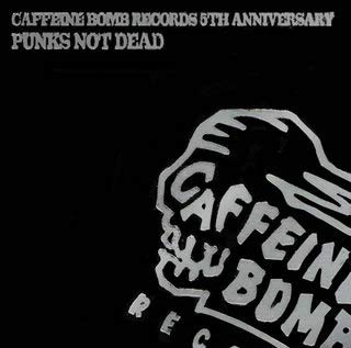 CAFFEINE BOMB RECORDS 5TH ANNIVERSARY -PUNKS NOT D