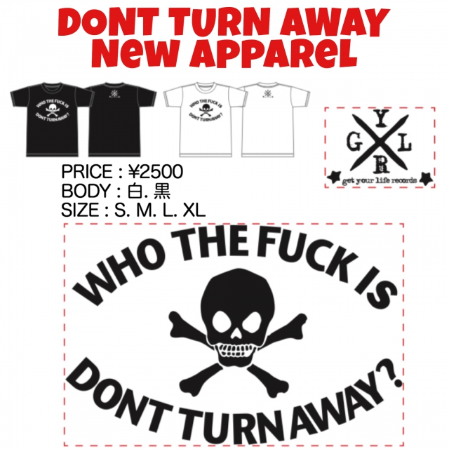 DONT TURN AWAY NEW T-SHIRTS 発売!