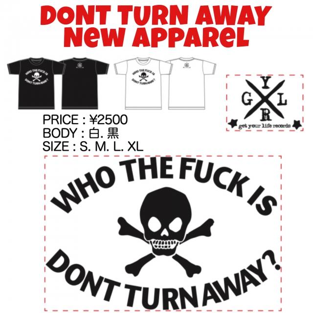 DONT TURN AWAY NEW T-SHIRTS 発売!